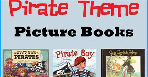 picture books for teaching theme 10 favorite pirate theme picture books book sets