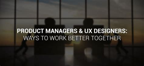 better together 8 ways working with leads to extraordinary products and profits books better collaboration for product managers ux designers