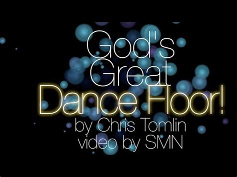 Chris Tomlin Floor by God S Great Floor By Chris Tomlin Lyrics