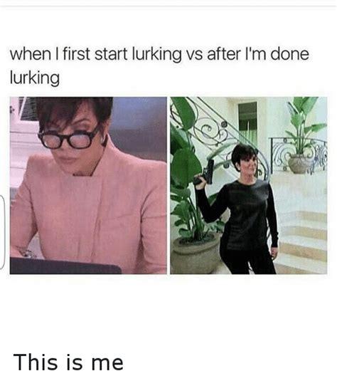 Lurking Meme - image gallery instagram lurking memes