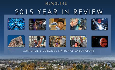 5 new year review llnl s 2015 year in review livermore national