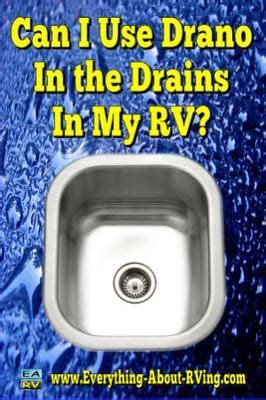 What Can I Use To Clean My Pipe by Can I Use Drano In The Drains In My Rv I Want To If