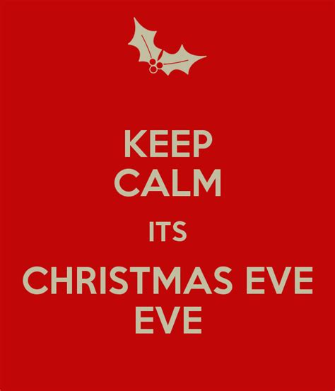 images of christmas eve birthday keep calm its christmas eve eve poster ann keep calm o