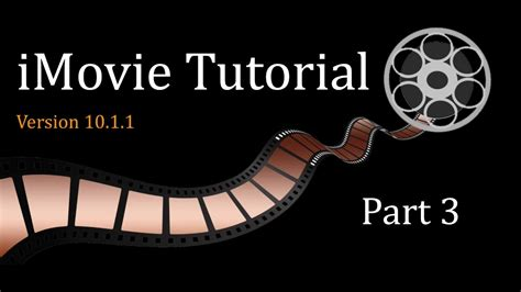tutorial imovie 10 imovie 10 1 1 tutorial part 3 youtube