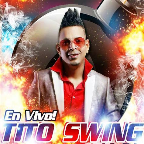 tito swing wls new music quot tito swing el prostituto