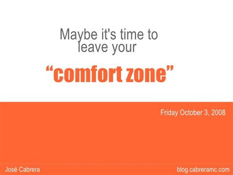 how to leave your comfort zone time to leave your confort zone