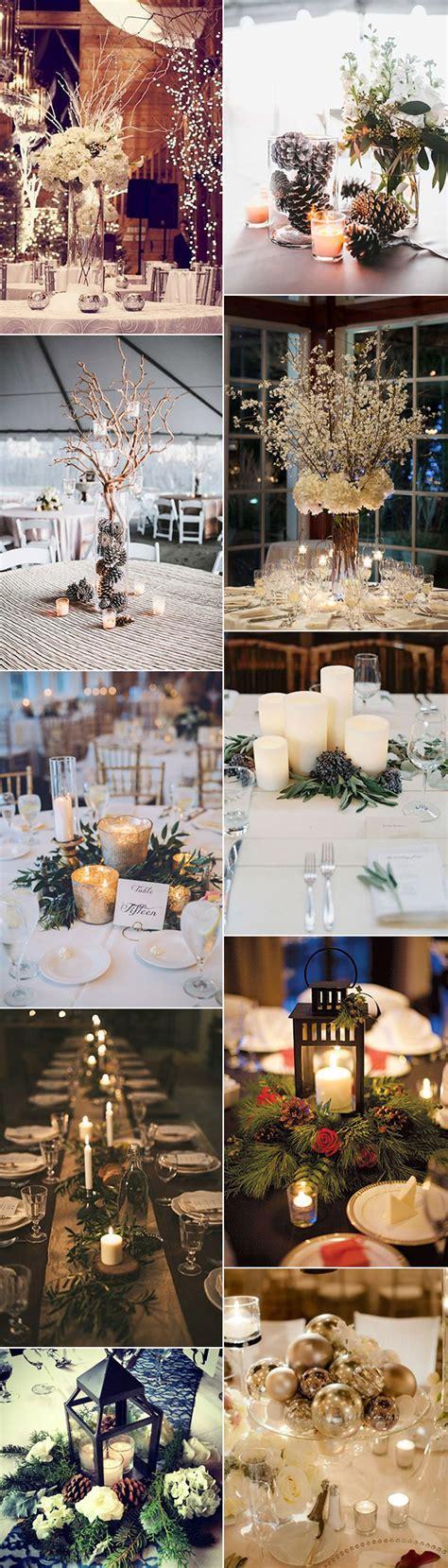 Winter Wedding Centerpiece Ideas by 50 Brilliant Winter Wedding Ideas You Ll Stylish
