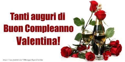 auguri di buon compleanno valentina tanti auguri di buon compleanno valentina cartoline di