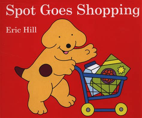 Horacio Goes Shopping Anything Goes by Spot Goes Shopping By Hill Eric 9780723286424 Brownsbfs