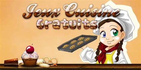 jeu de cuisine gratuit en fran軋is jeux de cuisine pour fille gratuit en ligne pizza g 226 teau