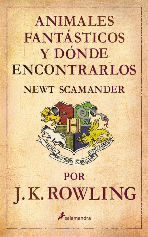 libro animales fantasticos y donde los libros de cal 237 ope libros anexos a harry potter