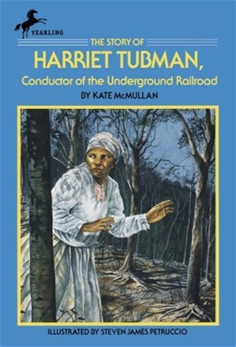 biography of harriet tubman book the story of harriet tubman conductor of the underground