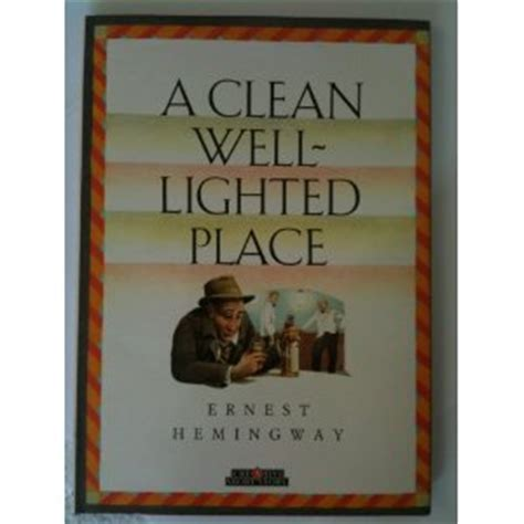 hemingway a clean well lighted place fernandez a clean well lighted place by ernest