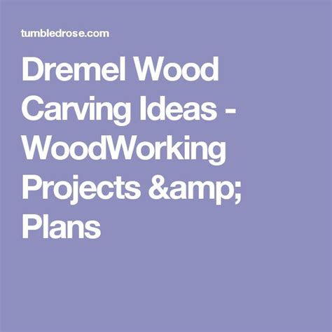 wood carving ideas with dremel the 25 best dremel wood carving ideas on