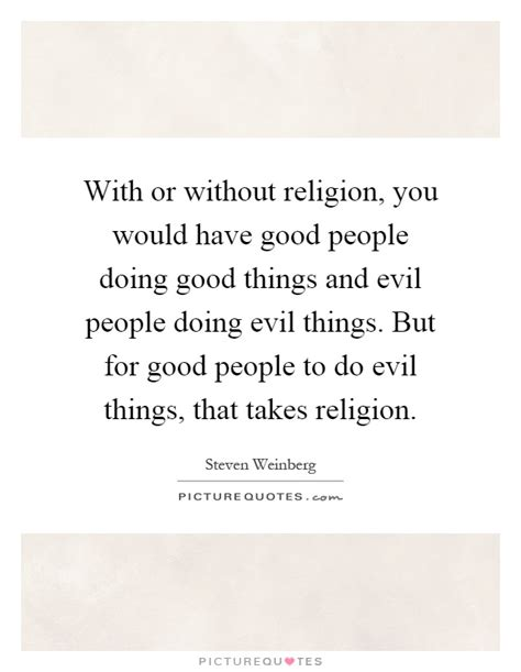 quotes about doing good things evil people quotes sayings evil people picture quotes