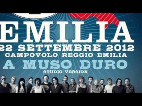 a muso duro testo testo a muso duro italia emilia testi canzone