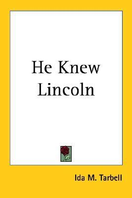 they knew lincoln books he knew lincoln by ida minerva tarbell reviews