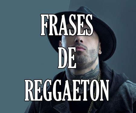imagenes chidas reggaeton frases de canciones de reggaeton rom 225 ntico y nuevas 2018