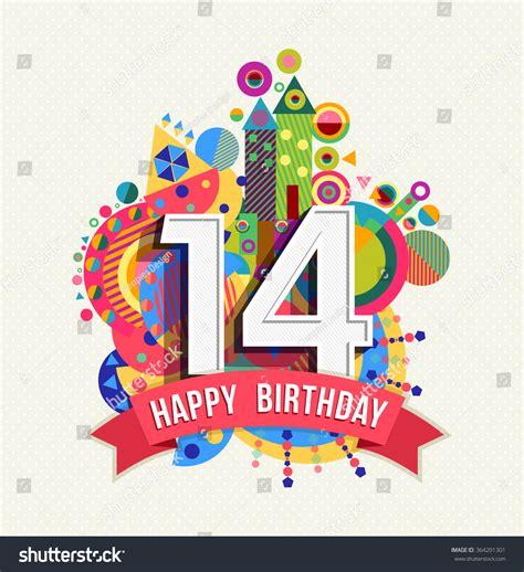 Happy 14th Birthday Wishes Happy Birthday Fourteen 14 Year Fun Stock Vector 364201301