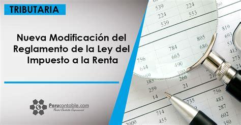 reglamento de la ley del impuesto a la renta sunat nueva modificaci 243 n del reglamento de la ley del impuesto a