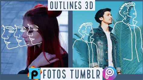 tutorial de picsart c 243 mo hacer fotos estilo tumblr outlines 3d picsart
