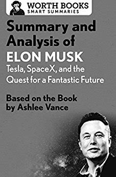 elon musk quest for a fantastic future amazon com summary and analysis of elon musk tesla