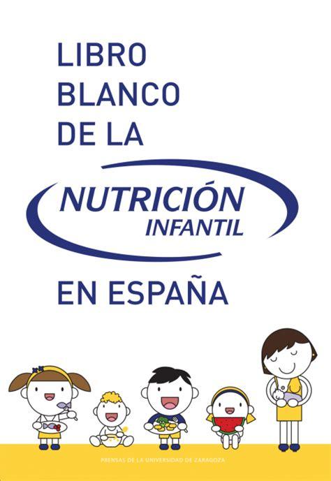 libros de nutricion infantil gratis pdf libro blanco de la nutrici 243 n infantil asociaci 243 n espa 241 ola de pediatr 237 a