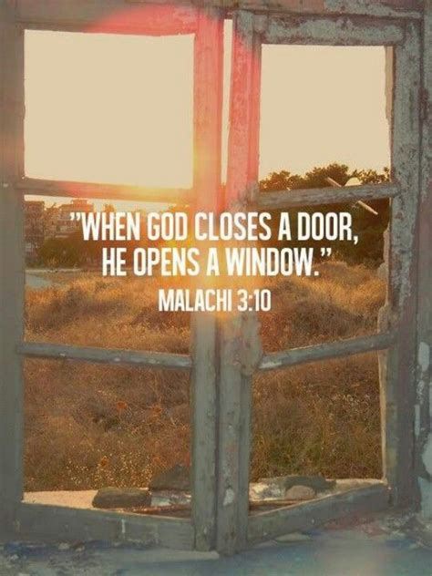 When A Door Closes A Window Opens by Quot When God Closes A Door He Opens A Window Quot Malachi 3 10 What Happens When God Closes 3 Doors