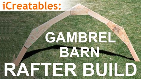 Barn Roofs by Gambrel Barn Rafter Build Learn How To Build A Barn Roof