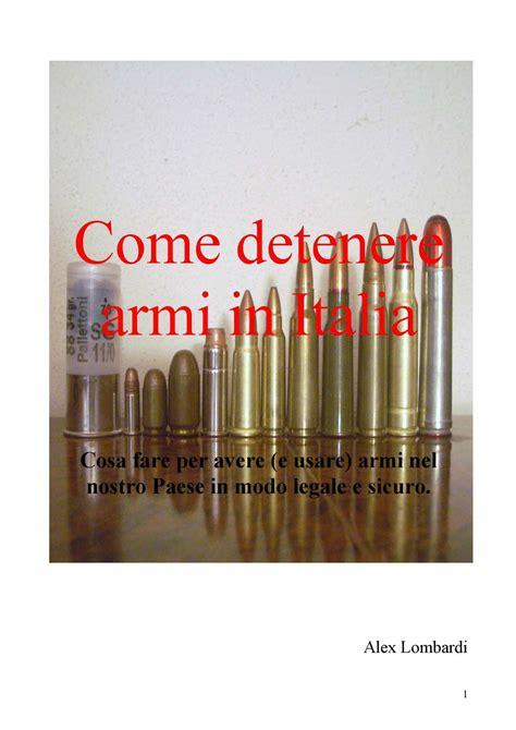fare porto d armi calam 233 o come detenere armi in italia
