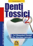 Piombatura Denti - mercurio delle amalgame dentali un rischio sconosciuto