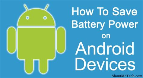 save battery on android how to save battery power on android devices