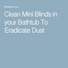 How To Clean Blinds In The Bathtub by 1000 Ideas About Cleaning Mini Blinds On