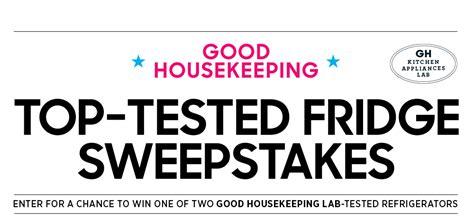 Good Housekeeping Magazine Sweepstakes - good housekeeping top tested fridge sweepstakes