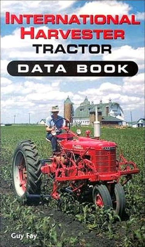 international picture books international harvester tractor data book by fay