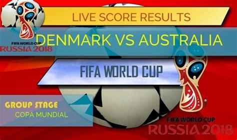denmark vs australia score world cup results