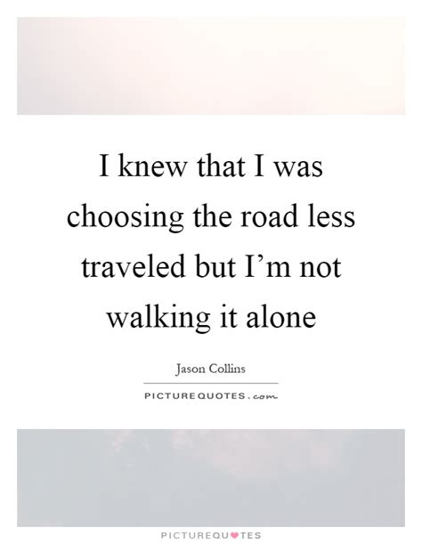Hoodie Walker 1 Im Not Alone quotes on the road less traveled best quote 2017