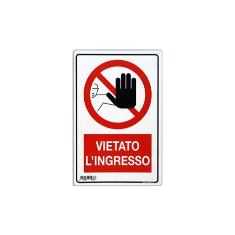 cartello vietato l ingresso cartello segnaletico quot vietato l ingresso quot ferramenta e