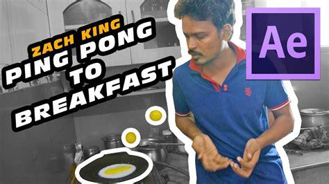 tutorial after effect zach king pingpong balls to breakfast zach king vine tutorial after