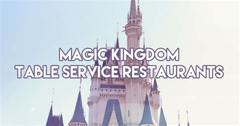 Magic Kingdom Table Service Restaurants Mouseketrips