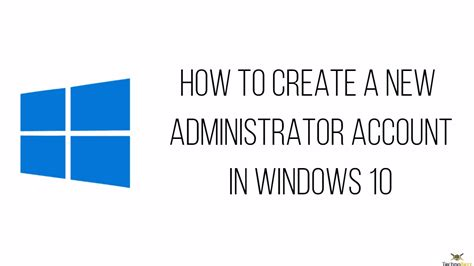 How To Create A New - how to create a new administrator account in windows 10