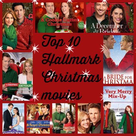 christmas movies top 10 of 2016 hallmark christmas movies to make you