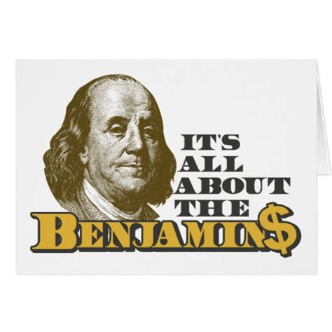 Is It All About The Benjamins 2 it s all about the benjamins greeting card zazzle