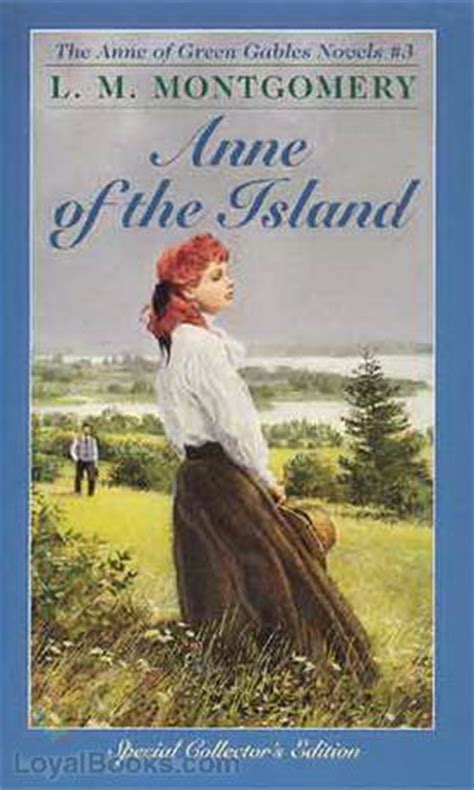 the island house book anne of the island by lucy maud montgomery free at loyal books