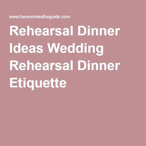 who should pay for wedding rehearsal dinner 25 best ideas about rehearsal dinner etiquette on