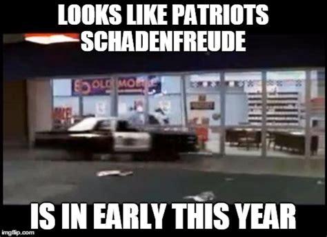 Schadenfreude Meme - patriots schadenfreude imgflip