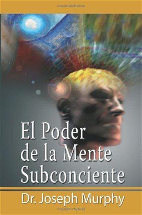 libro el poder de las quot el poder de la mente subconsciente quot un libro de joseph murphy libros recomendados para leer