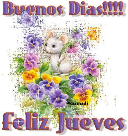 imagenes animadas de buenos dias para bb pin 161 buenos d 237 as feliz jueves ratoncito con flores jueves