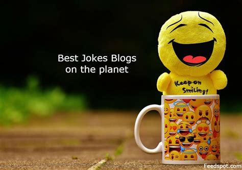 Best Image Blogs by Top 20 Joke Websites And Blogs Best Jokes Joke