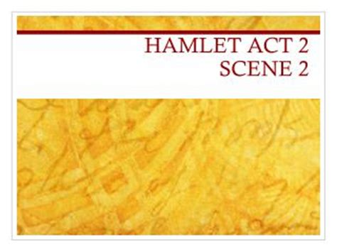 themes in hamlet act 2 scene 2 ppt hamlet act 1 scene 2 lines 129 159 soliloquy